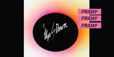 Up&down Fridays  tickets