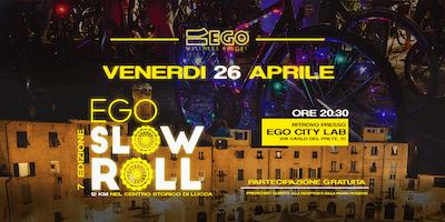 Ego Slow Roll - 7ᵃ Edizione