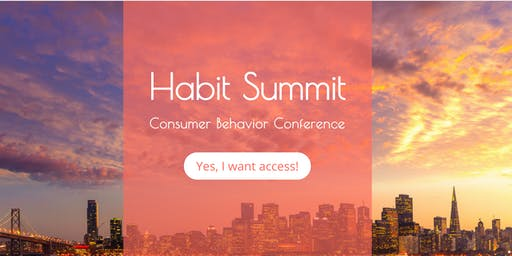 Habit Summit Behavioral Design Conference: Video Access