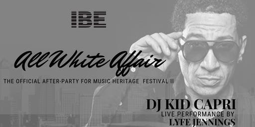 ALL WHITE AFFAIR THE OFFICIAL AFTER PARTY FOR MUSIC HERITAGE FESTIVAL II with Kid Capri