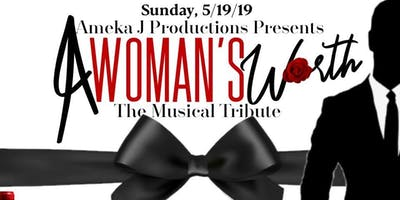 A Woman's Worth: The Musical Celebration and SPECIAL Mother's Day Tribute!