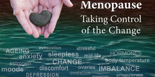 Menopause - Taking Control of the Change