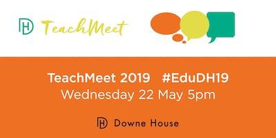 Downe House TeachMeet - #EduDH19