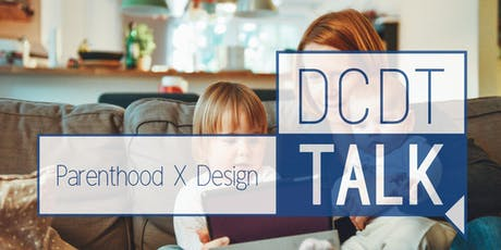 DCDT Talk: Parenthood X Design tickets