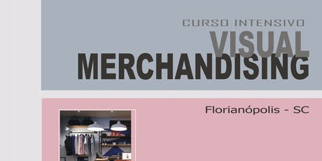 Curso Intensivo de Visual Merchandising -  Florianópolis ingressos