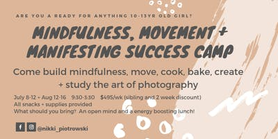 Mindfulness, Movement + Manifesting Success Camp for Girls