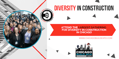 Diversity in Construction (Co-hosted with Chicago Build 2019)