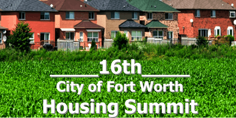 16th Annual Fort Worth Housing Summit - June 22, 2019 tickets