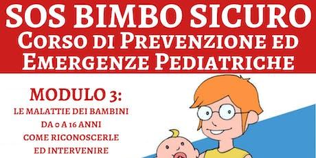 SOS Bimbo Sicuro: Corso di Prevenzione ed Emergenze Pediatriche - Modulo 3 biglietti