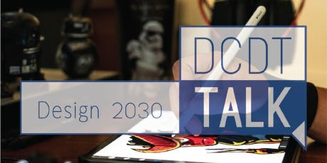 DCDT Talk: Design 2030 tickets