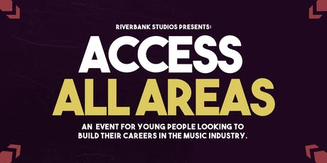 Riverbank Studios Presents: Access All Areas - Music Industry Event #2 tickets