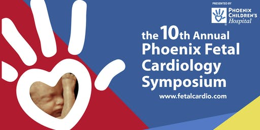The 10th Annual Phoenix Fetal Cardiology Symposium
