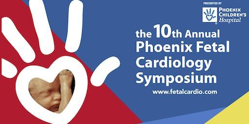 The 10th Annual Phoenix Fetal Cardiology Symposium