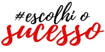 #escolhiosucesso