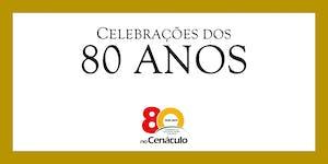 Celebrações dos 80 anos | no Cenáculo