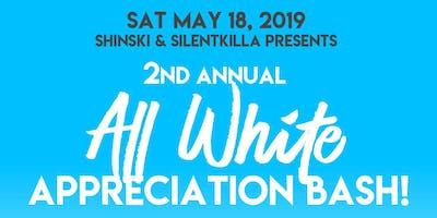 2nd Annual ALL WHITE APPRECIATION BASH