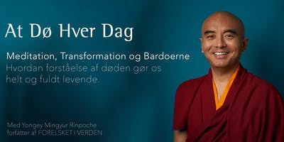 At dø hver dag Meditation, transformation og bardoerne / Dying every day, Meditation, Transformation and the Bardos