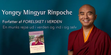 Forelsket i Verden / In Love with the World - Yongey Mingyur Rinpoche tickets