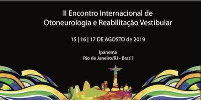 II Encontro Internacional de Otoneurologia e Reabilitação Vestibular