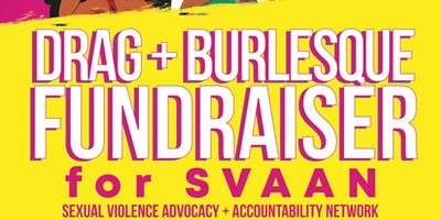 Drag + Burlesque Fundraiser for SVAAN