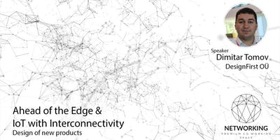 Ahead of the Edge & IoT with Interconnectivity