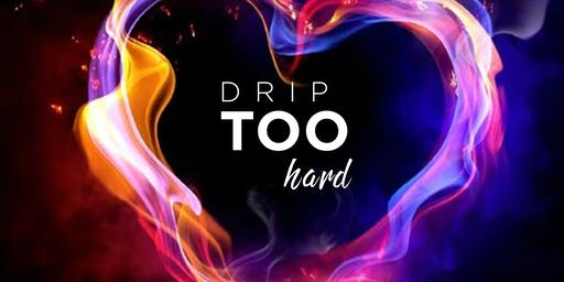 "Pressure Girls Ent. Presents ""Drip too hard: Lit and Paint Day Party"""