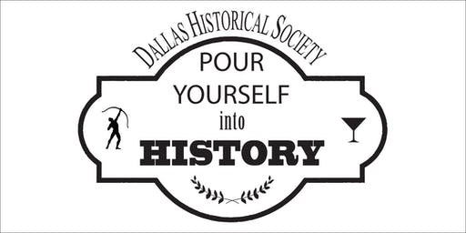 Pour Yourself into History with the Dallas Historical Society