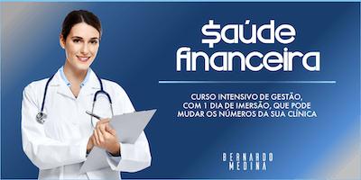 Saúde Financeira: Gestão pra clínicas, consultórios e profissionais/saúde