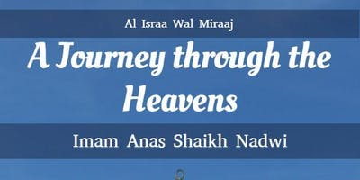 A Journey through the Heavens: Al Israa Wal Mi\
