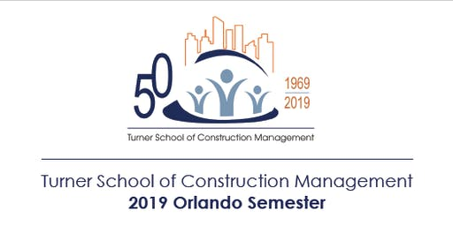 Turner School of Construction Management I 2019 Orlando Semester