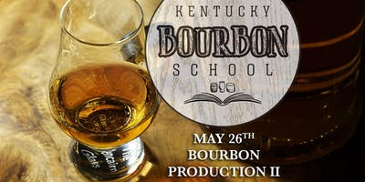 Bourbon Production II: Craft, Experimental and Near Bourbons • MAY 26 • KY Bourbon School (was Bourbon University) @ The Kentucky Castle
