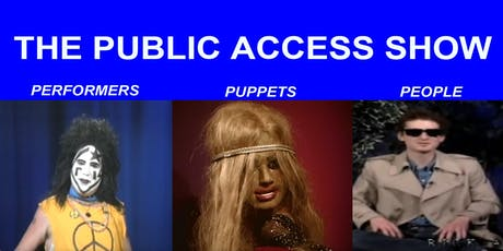 The Public Access Show: Performers, Puppets, People tickets