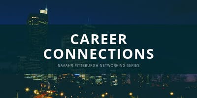 CAREER CONNECTIONS: a NAAAHR Networking Event