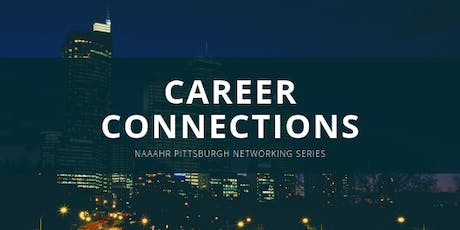 CAREER CONNECTIONS: a NAAAHR Networking Event tickets