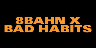 Club 8Bahn x Bad Habits