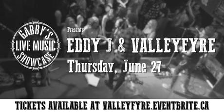 Eddy J & Valleyfyre - Gabby's Live Music Showcase tickets