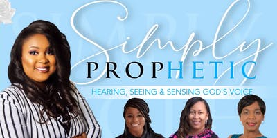 Simply Prophetic: Seeing, Sensing and Hearing God's Voice TRAINING