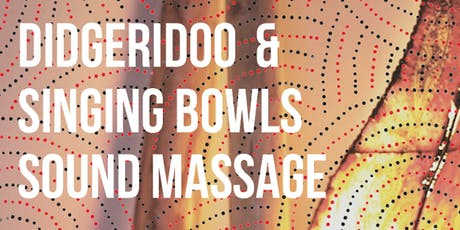 Didgeridoo and Tibetan Bowls Sound Massage tickets