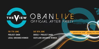 OFFICIAL OBAN LIVE 2019 AFTER PARTY - SAT 8TH JUNE