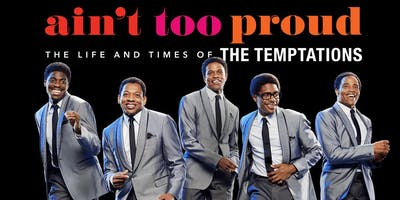 Ain't Too Proud - The Life & Times of the Temptations