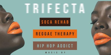 Trifecta Hip Hop | Reggae | Soca tickets