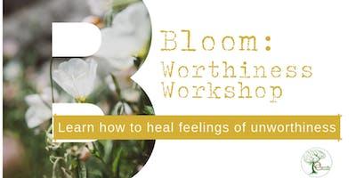 BLOOM: Worthiness Workshop
