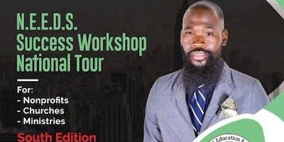 N.E.E.D.S. SUCCESS WORKSHOP (SOUTH EDITION) NATIONAL TOUR Baton Rouge , LA