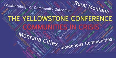 The 2019 Yellowstone Conference: Communities In Crisis