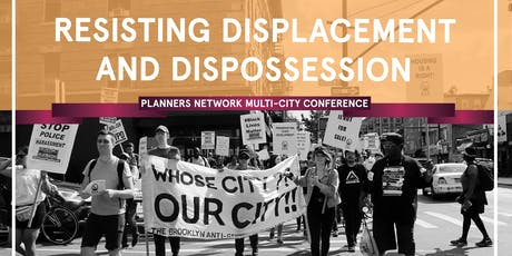 PN 2019 Montreal conference: Resisting Displacement & Dispossession tickets