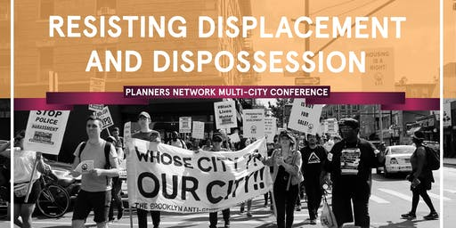 PN 2019 Montreal conference: Resisting Displacement & Dispossession