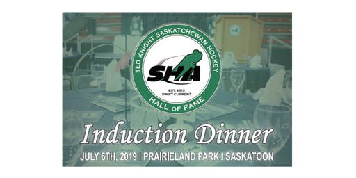 The 2019 Ted Knight Saskatchewan Hockey Hall of Fame Induction Dinner