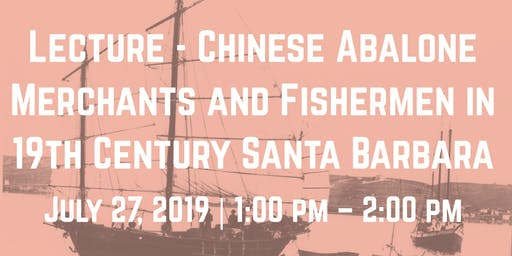 Lecture - Chinese Abalone Merchants and Fishermen in 19th Century Santa Barbara