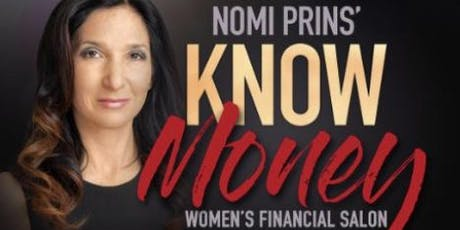 Nomi Prins' 'Know Money' Salon Ojai July 2019 tickets