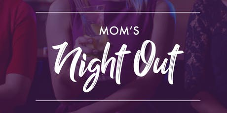 MOM's Night Out 2019 tickets